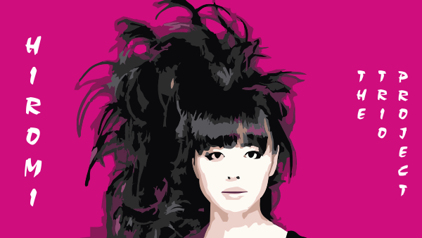 HIROMI: The Trio project [ENDED]